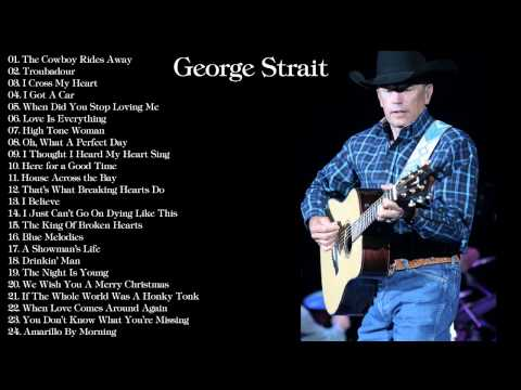 George Strait Best Song Ever  George Strait Greatest Hits Normal Speed