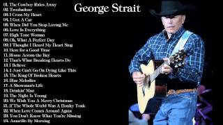George Strait Best Song Ever ||| George Strait Greatest Hits Normal Speed