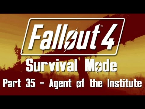 Fallout 4: Survival Mode - Part 35 - Agent of the Institute