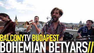 �������� ���� BOHEMIAN BETYARS - UTCABETYÁR (BalconyTV) ������