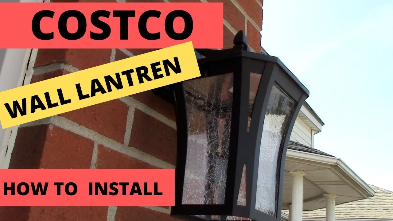 Diy How To Install New Costco Outdoor Wall Lantern Led