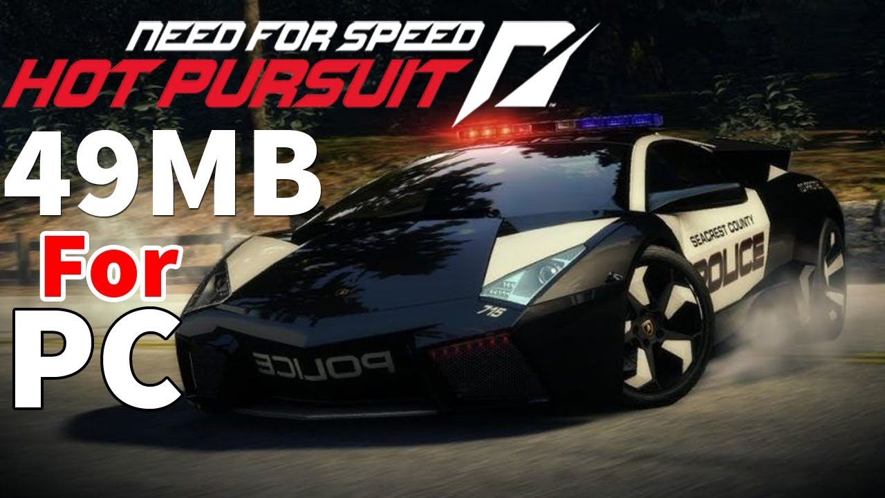 49mb How To Download Install Need For Speed Hot Pursuit On Pc