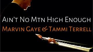 Ain't No Mountain High Enough   Gaye & Terrell (piano cover) [BEYOND THE SONG] Scott Willis Piano