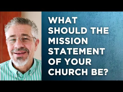 What Should Be The Mission Statement Of Every Single Church In The World?