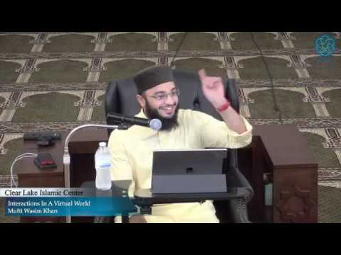Interactions In A Virtual World | Mufti Wasim Khan