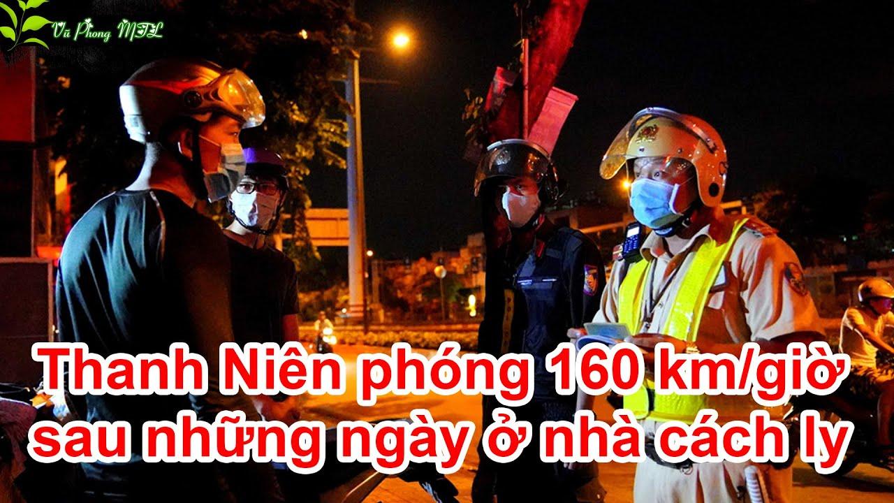 Thanh Niên phóng 160 km sau khi hết lệnh cách ly xã hội | 🌿 Vũ Phong MTL 🌿