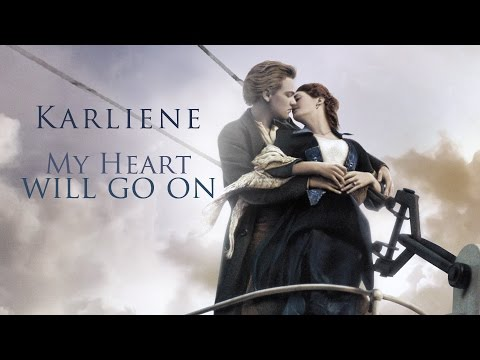 Karliene - My Heart Will Go On