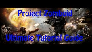 Project Zomboid and Hydrocraft Tutorials - Ep 01 - Beginners Guide