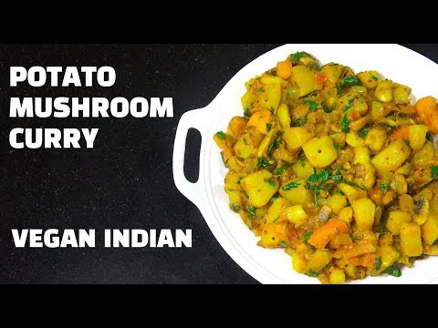 Potato Mushroom Curry - Vegan Recipes - Indian Vegetarian recipe