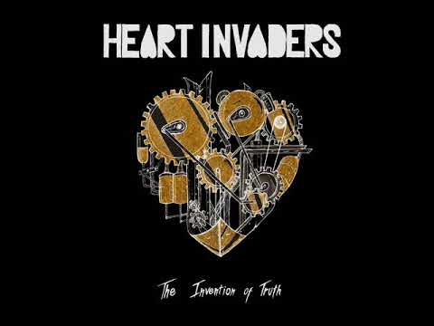 Heart Invaders - The Invention Of Truth (Full Album 2017)