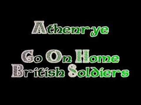 Athenrye  Go On Home British Soldiers