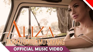 Aliza - Doaku Untukmu Sayang - Official Music Video - Nagaswara