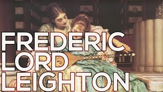Frederic Lord Leighton: A collection of 210 paintings (HD)