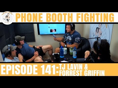 Phone Booth Fighting Episode #141 - TJ Lavin & Forrest Griffin