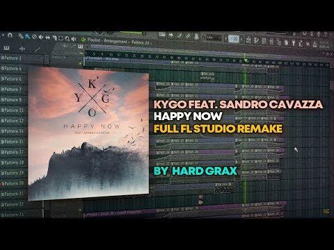 Kygo Feat. Sandro Cavazza - Happy Now [FULL FL Studio Remake + FREE FLP]