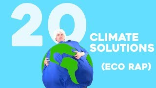 20 Climate Solutions in 4.5 Minutes - Eco Rap