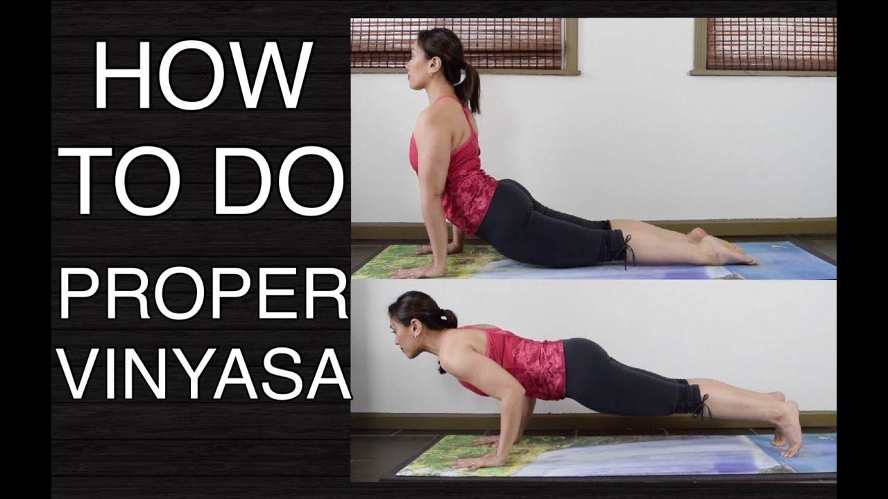 How to Do Vinyasa Properly - Yoga Tutorial (Part 33 Vinyasa Essentials  Tutorial Series)
