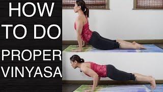 How to Do Vinyasa Properly - Yoga Tutorial (Part 6 Vinyasa Essentials Tutorial Series)