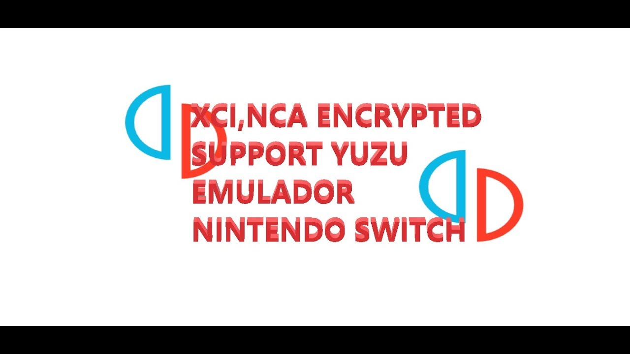 XCI,NCA ENCRYPTED SUPPORT YUZU EMULADOR NINTENDO SWITCH - YouTube