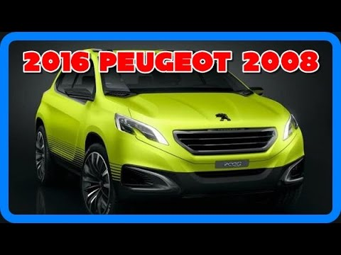 2016 peugeot 2008 redesign interior and exterior youtube. Black Bedroom Furniture Sets. Home Design Ideas
