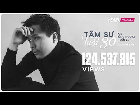 Tâm Sự Tuổi 30 - OST Ông Ngoại Tuổi 30 | Trịnh Thăng Bình  [MV OFFICIAL] - Nhạc Phim Hay 2018