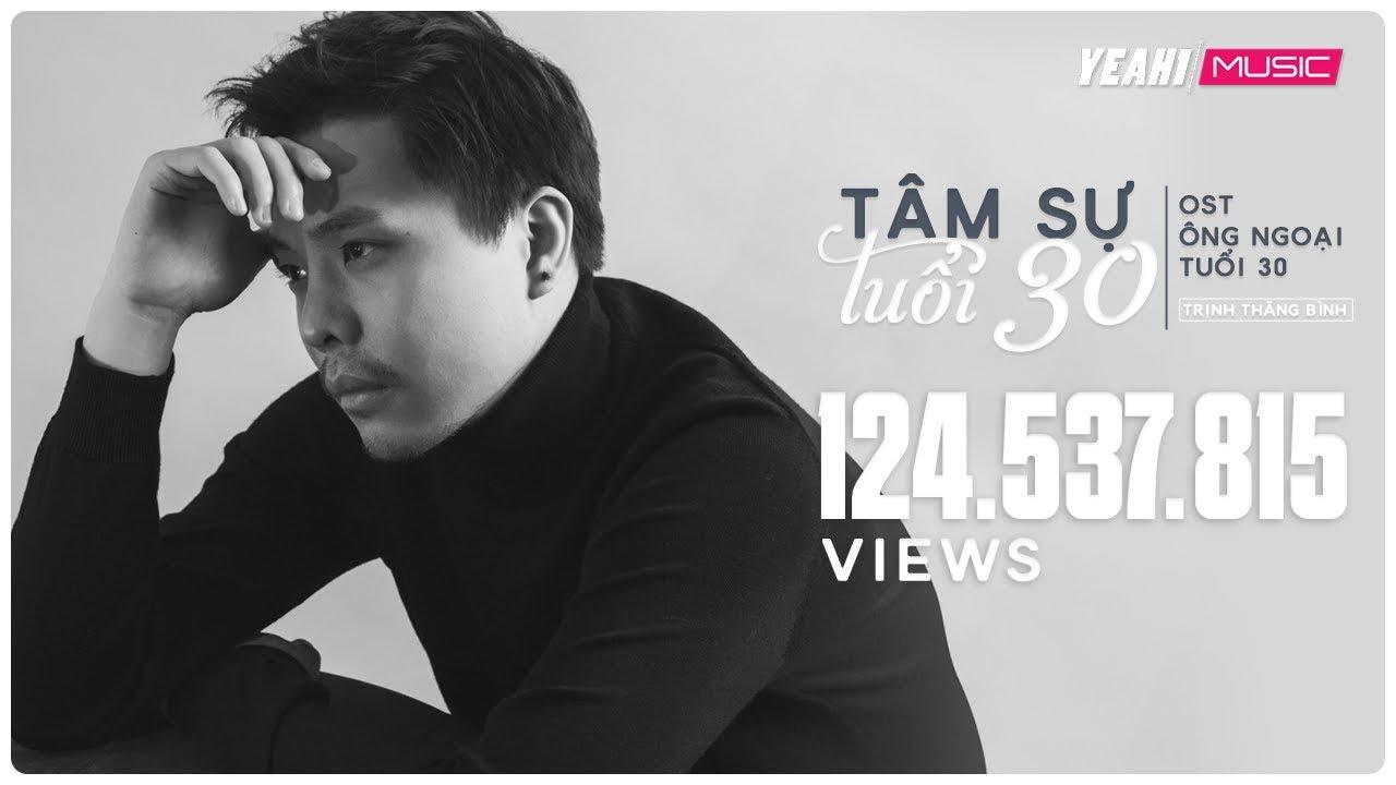 Tâm Sự Tuổi 30 - OST Ông Ngoại Tuổi 30 | Trịnh Thăng Bình  [MV OFFICIAL] - Nhạc Phim Hay 2018 #1