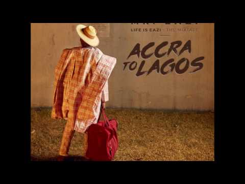 Mr Eazi - Life is Eazi (Accra to Lagos EP) Mp3