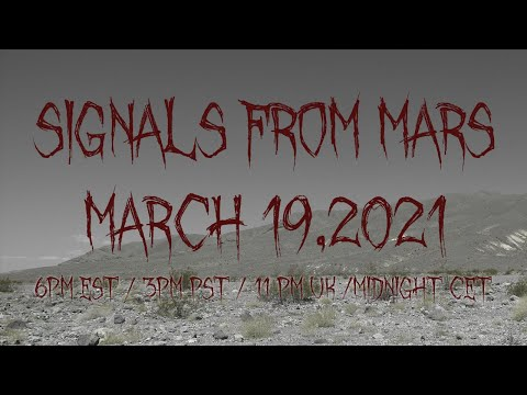 Signals From Mars Presented By Mars Attacks Podcast - March 19th, 2021