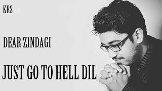 Just Go To Hell Dil Karaoke  - Dear Zindagi  |  Amit Trivedi |  Sunidhi Chauhan | KRS