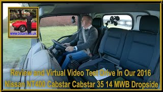 Review and Virtual Video Test Drive In Our 2016 Nissan NT400 Cabstar Cabstar 35 14 MWB Dropside