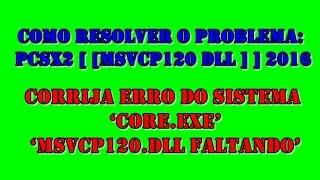 Como Resolver o Problema do PCSX2 [ [msvcp120 dll ] ] 2016