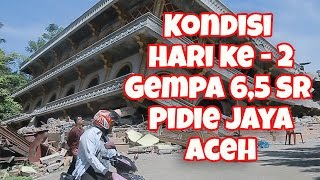 TRAGIS !  KONDISI HARI KE  2  PASCA GEMPA PIDIE JAYA - ACEH
