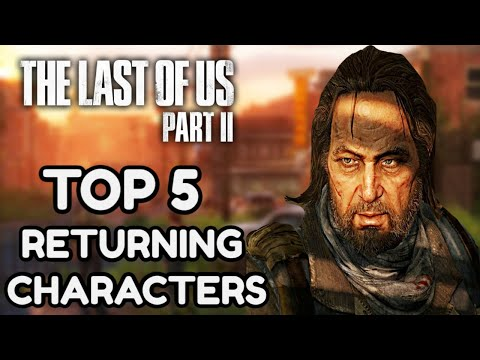 THE LAST OF US 2: Returning Characters TOP 5
