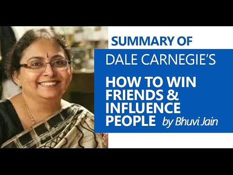 "Book Summary: ""How To Win Friends and Influence People by Dale Carnegie"" - Bhuvi Jain"