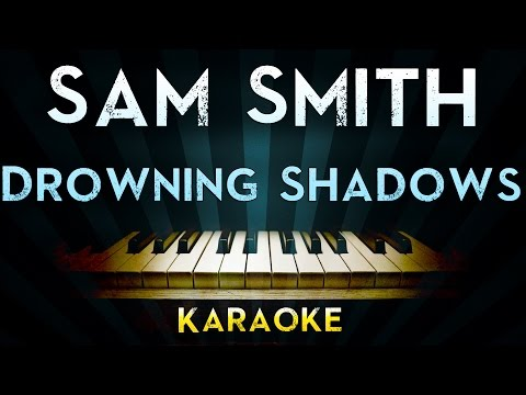 Sam Smith - Drowning Shadows | Official Karaoke Instrumental Lyrics Cover Sing