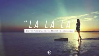 Victor Porfidio & Digital Militia ft. Zashanell - La La La