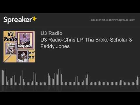 U3 Radio-Chris LP, Tha Broke Scholar & Feddy Jones