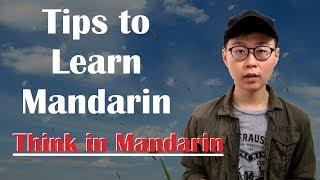 Tips to learn Mandarin | How to think in Chinese