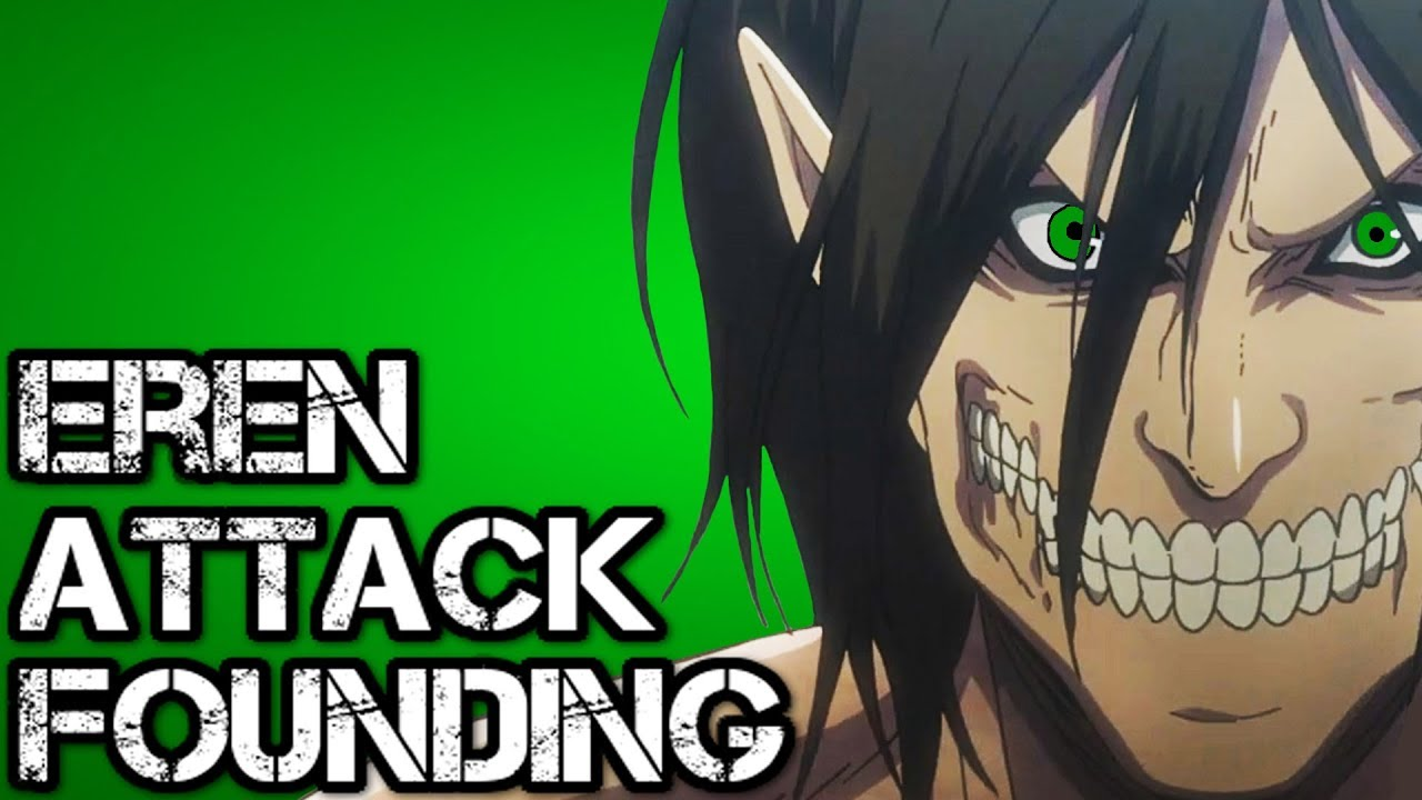Eren S Founding Titan And Attack Titan Form Explained Attack On Titan Youtube