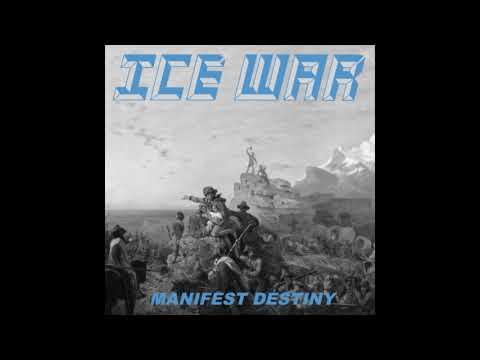 Ice War - Manifest Destiny [Single] (2018)