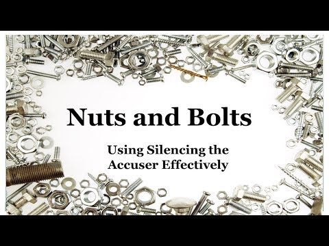 Nuts and Bolts - How to Effective use Silencing the Accuser