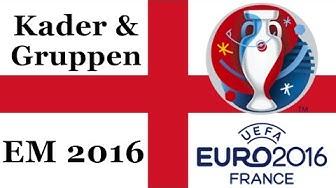 ENGLAND Europameisterschaft Kader & Gruppen - EM 2016 FRANKREICH (Nominierung)◄ENG #03►