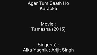 Agar Tum Saath Ho - Karaoke - Tamasha (2015) - Alka Yagnik ; Arijit Singh