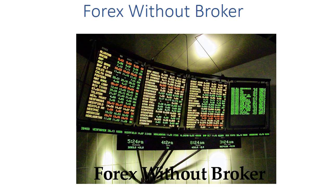 forex without a broker
