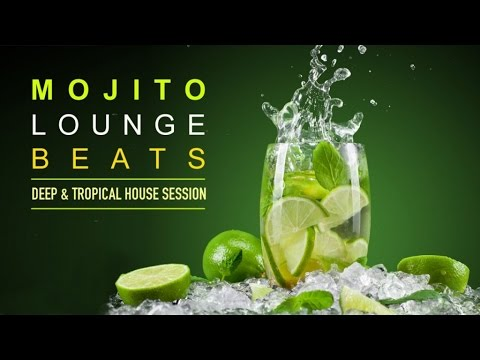 Mojito Lounge Beats ‪|‬ Deep & Tropical House Session (Conti