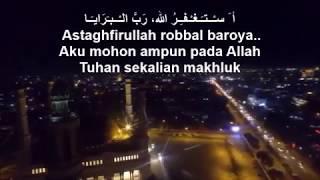 Astaghfirullah Robbal Baroya Versi Kelangan أ َ سـْــتـَـغـْـفـِـرُ الله رَبَّ الـْــبـَرَايـَـا