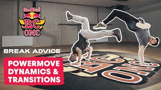 Powermove Dynamicsand Transitions in Breaking with B-Boy's Cico and Lil G   Break Advice