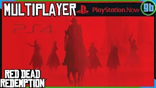 Red Dead Redemption Multiplayer on PlayStation Now