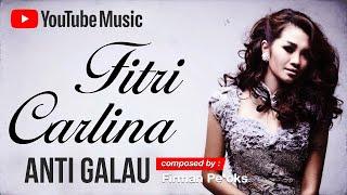 Fitri Carlina - Anti Galau (Audio)