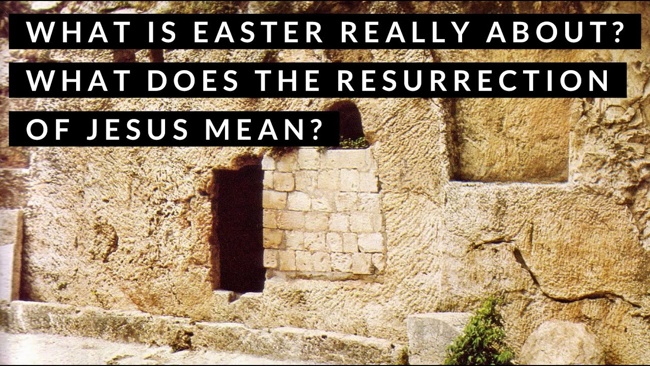 Why is the Resurrection of Jesus significant? What is Easter ...